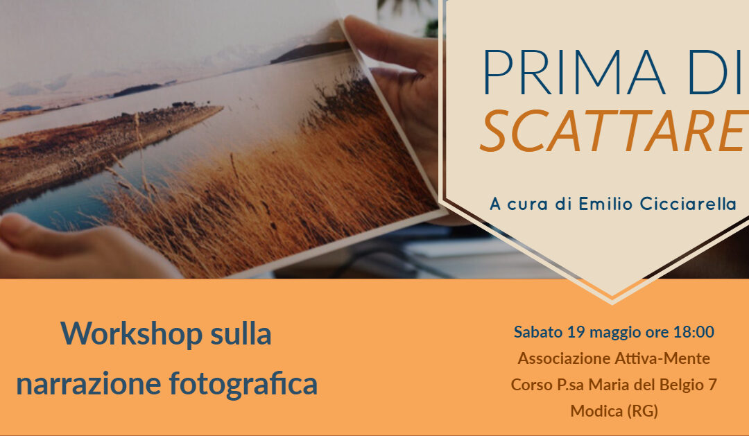 Prima di scattare – Workshop sulla narrazione fotografica 19.05.18